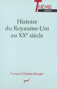François-Charles Mougel - Histoire du Royaume-Uni au XXE siècle.
