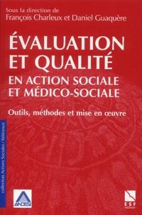 François Charleux et Daniel Guaquère - Evaluation et qualité en action sociale et médico-sociale - Outils, méthodes et mise en oeuvre.