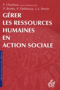 François Charleux et Patricia Brotto - Gérer les ressources humaines en action sociale.