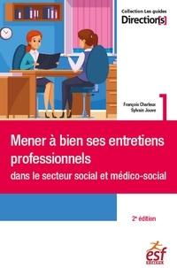 François Charleux et Sylvain Jouve - Mener à bien ses entretiens professionnels dans le secteur social et médico-social.