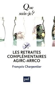 François Charpentier - Les retraites complémentaires Agirc-Arrco.