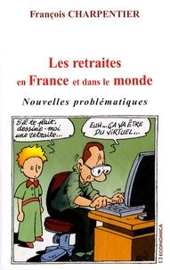 François Charpentier - Les retraites en France et dans le monde - Nouvelles problématiques.