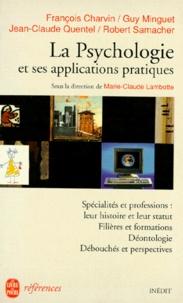 François Charvin et Jean-Claude Quentel - La psychologie et ses applications pratiques.