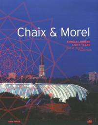 François Chaslin - Chaix & Morel - Années lumière.
