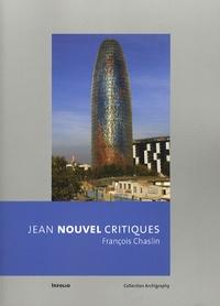 François Chaslin - Jean Nouvel critiques.