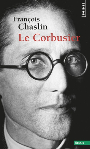 François Chaslin - Le Corbusier.