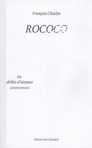 François Chaslin - Rococo ou drôles d'oiseaux.