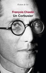 François Chaslin - Un Corbusier.