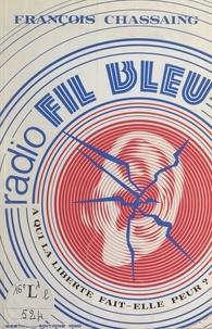 François Chassaing - Radio fil bleu - À qui la liberté fait-elle peur ?.