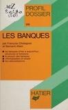 François Chatagner et Bernard Allain - Les Banques.