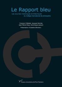 François Châtelet et Jacques Derrida - Le rapport bleu - Les sources historiques et théoriques du Collège international de philosophie.