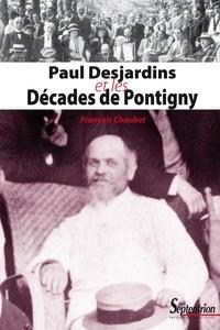 François Chaubet - Paul Desjardins et les Décades de Pontigny.