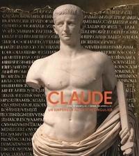 François Chausson et Geneviève Galliano - Claude (Lyon, 10 avant J-C - Rome, 54 après J-C) - Un empereur au destin singulier.