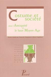François Chausson et Hervé Inglebert - Costume et société dans l'Antiquité et le haut Moyen Age.