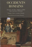 François Chausson - Occidents romains - Sénateurs, chevaliers, militaires, notables dans les provinces d'Occident (Espagnes, Gaules, Germanies, Bretagne).