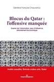 François Chauvancy - Blocus du Qatar : l'offensive manquée - Guerre de l'information, jeux d'influence, affrontement économique.