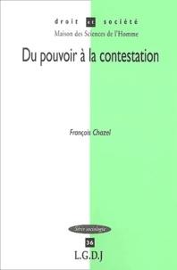 François Chazel - Du pouvoir à la contestation.
