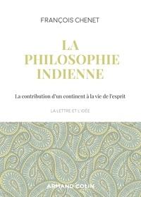 François Chenet - La philosophie indienne.