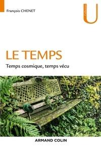 François Chenet - Le temps - Temps cosmique, Temps vécu.