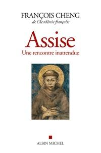 François Cheng - Assise - Une rencontre inattendue suivi du Cantique des créatures de François d'Assise.
