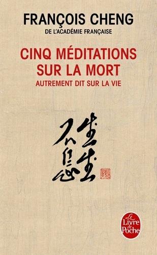 Cinq méditations sur la mort, autrement dit sur la vie