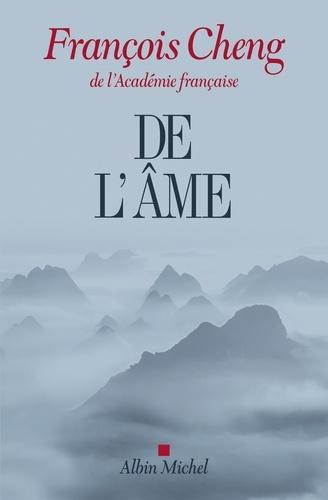 De l'âme - François Cheng - Format ePub - 9782226421968 - 7,49 €