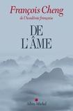 François Cheng - De l'âme - Sept lettres à une amie.
