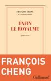 François Cheng - Enfin le royaume - Quatrains.