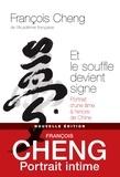 François Cheng - Et le souffle devient signe - Portrait d'une âme à l'encre de Chine.