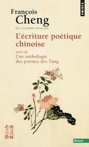 François Cheng - L'Ecriture poétique chinoise.