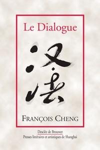 François Cheng - Le Dialogue - Une passion pour la langue française.