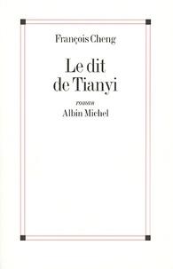 François Cheng et François Cheng - Le Dit de Tianyi.