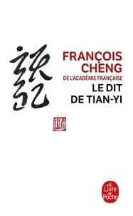 Téléchargement gratuit pdf e books Le dit de Tianyi 9782253151012 par François Cheng