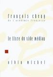 François Cheng et François Cheng - Le Livre du vide médian.