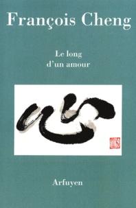 François Cheng - Le long d'un amour.