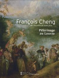 François Cheng - Pélerinage au Louvre.