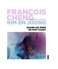 François Cheng et Kim En Joong - Quand les âmes se font chant.
