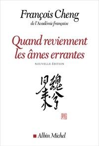 François Cheng et François Cheng - Quand reviennent les âmes errantes - Drame à trois voix avec choeur.