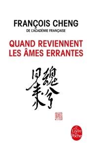 François Cheng - Quand reviennent les âmes errantes - Drame à trois voix avec choeur.