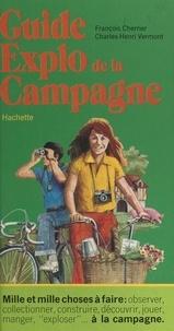 François Cherrier et Charles-Henri Vermont - Guide explo de la campagne.