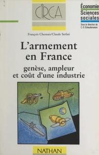 François Chesnais et Claude Serfati - L'armement en France - Genèse, ampleur et coût d'une industrie.