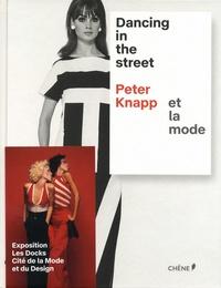 François Cheval et Claude Brouet - Dancing in the Street - Peter Knapp et la mode.