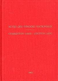 François Chevalier - Actes des synodes nationaux - Charenton (1644) Loudun (1659).