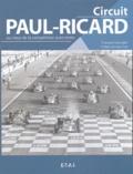 François Chevalier - Circuit Paul-Ricard - Au coeur de la compétition auto-moto.