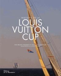 François Chevalier et Bruno Troublé - Histoire de la Louis Vuitton Cup.