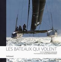 François Chevalier et Gilles Martin-Raget - Les bateaux qui volent.