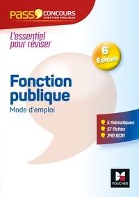 François Chevalier et Anne-Sophie Hardy-Dournes - Pass'Concours - Fonction publique Mode d'emploi - 6e édition - Révision et entrainement.