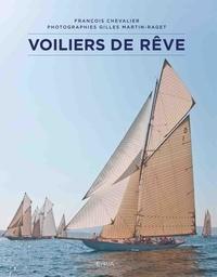 François Chevalier - Voiliers de rêve.