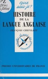 François Chevillet et Paul Angoulvent - Histoire de la langue anglaise.