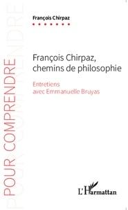 François Chirpaz - François Chirpaz, chemins de philosophie.